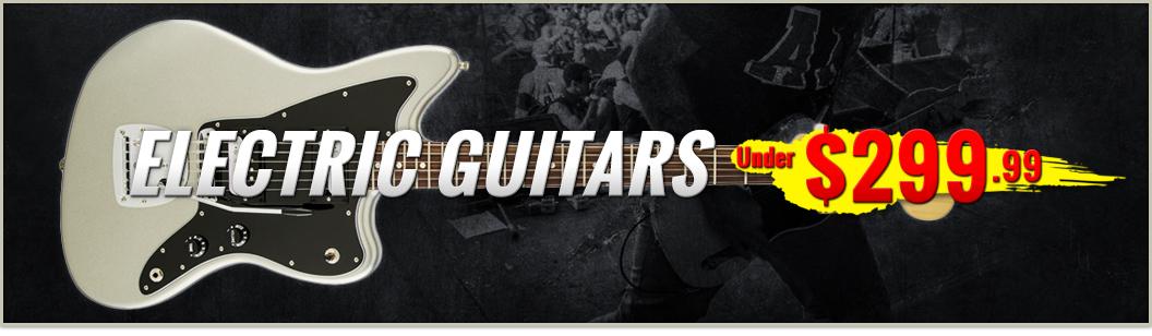 Electric Guitars Under 299.99