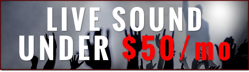 Live Sound under 50$ a month
